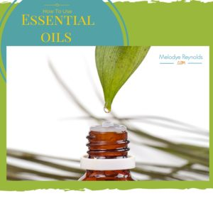 How To Use Essential Oils Melodye Reynolds