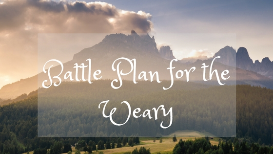 Battle Plan for the Weary
